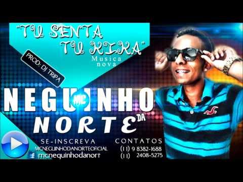 MC NEGUINHO DA NORTE - TU SENTA E TU KIKA DJ TRIPA STUDIO G13 LANÇAMENTO 2014 - Cópia