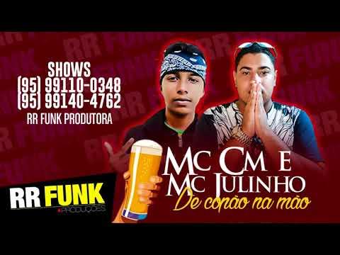 MC CM e MC Julinho - De Copão na Mão DJ CM