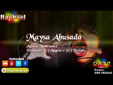 Maysa Abusada - Nova dança DJ Magrao e DJ Tavinho LANÇAMENTO 2014
