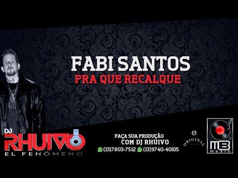 MC Fabi Santos - Pra que recalque Dj Rhuivo