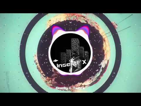 InsertFX - Booty & Twerk Original Mix