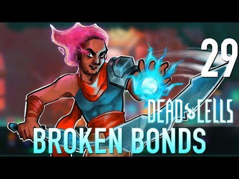 29 Broken Bonds Let's Play Dead Cells w GaLm