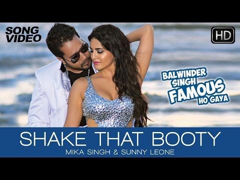 Shake That Booty - Video Song Balwinder Singh Famous Ho Gaya Mika Singh Sunny Leone
