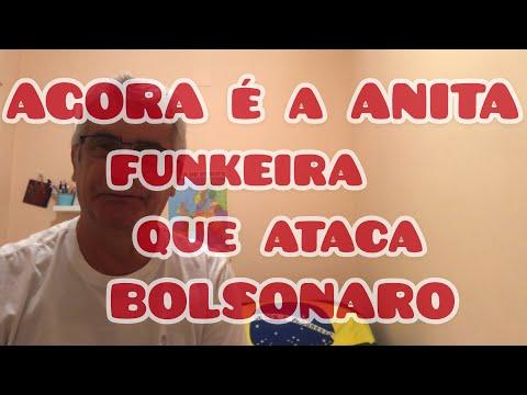 AGORA É ANITA FUNKEIRA QUE ATACA BOLSONARO