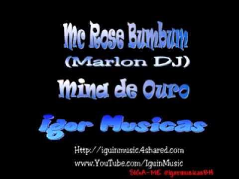 Mc Rose Bumbum Mina de Ouro Marlon DJ
