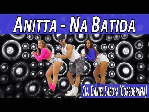 Anitta - Na Batida Cia Daniel Saboya Coreografia