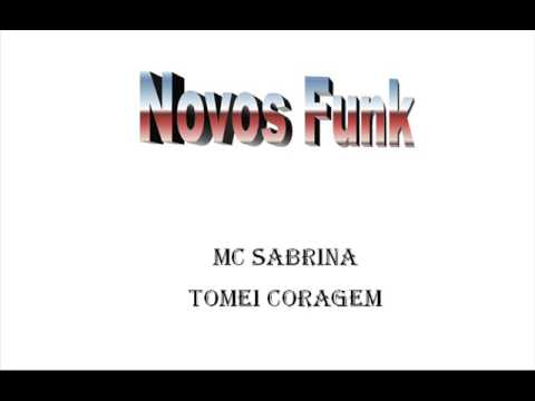 Mc Sabrina Tomai Coragem