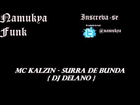 Mc Kalzin - Surra de Bunda Dj Delano
