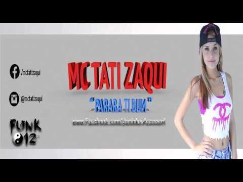 MC TATI ZAQUI - PARARA TIBUM FUNK012