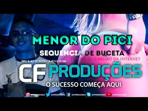 MENOR DO PICI SEQUENCIA DE BUCETA BY KIKO DJ O BRUXO DA INTERNET 1