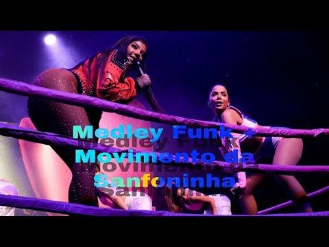 Anitta - Medley Funk Movimento Da Sanfoninha Combatchy