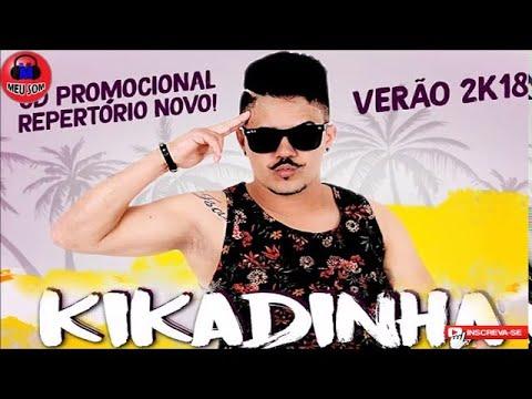 Kikadinha Novo Cd 2018 Músicas Novas Pra Paredão 2018