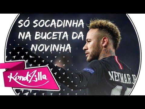 Neymar Jr - Só Socadinha Na Buceta Da Novinha MC Cyclope MC Kevin o Chris MC GW E MC Pedrinho