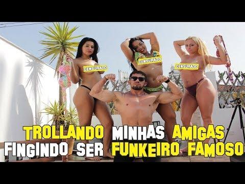 TROLLANDO MINHAS AMIGAS FINGINDO SER FUNKEIRO FAMOSO