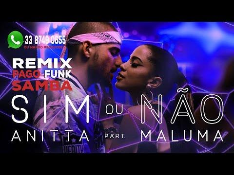 Sim Ou Não - Anitta Feat Maluma Remix Pagofunk Samba 2016