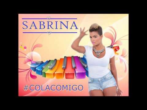 MC SABRINA - COLA COMIGO