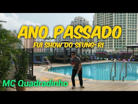 MC Quadradinho - Ano Passado fui show do SeungRi Funkeiro coreano