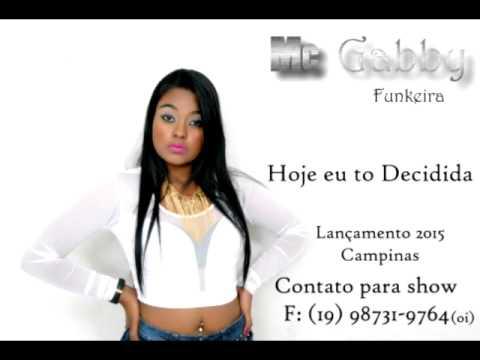 Mc Gabby Funkeira - Hoje eu to decidida
