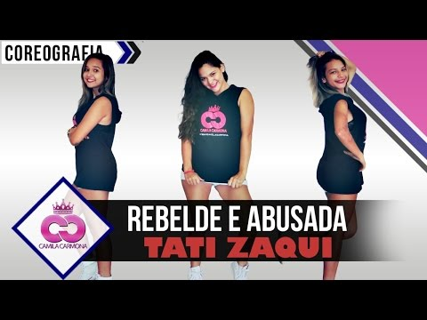 Mc Tati Zaqui - Rebelde e Abusada Coreografia Camila Carmona