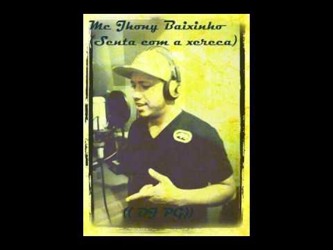Mc Jhony Baixinho - Senta com a xereca DJ PG