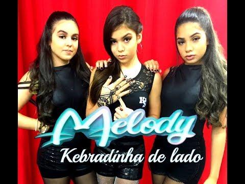 Melody - Kebradinha de lado