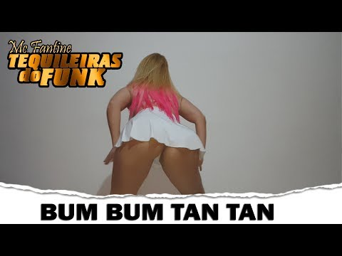 Mc Fantine Bum Bum Tan Tan - MC Fioti As Tequileiras do Funk