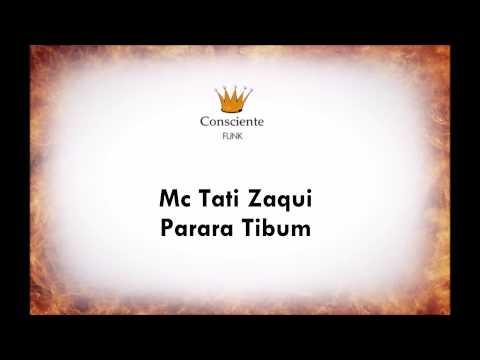 Mc Tati Zaqui - Parara Tibum Consciente FUNK